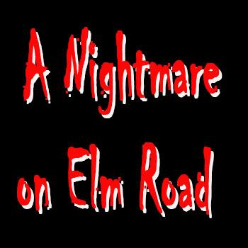 A Nightmare on Elm Road