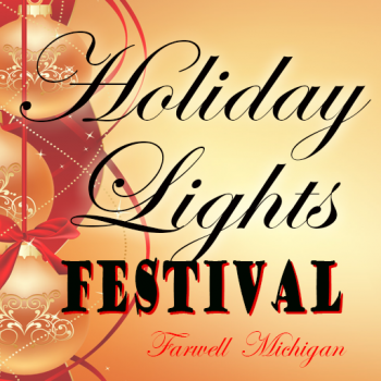 Farwell Holiday Lights Festival, Farwell Michigan
