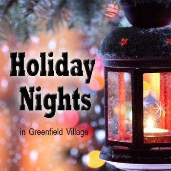 Holiday Nights in Greenfield Village