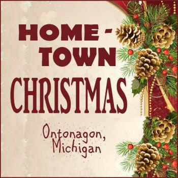 Hometown Christmas - Ontonagon Michigan