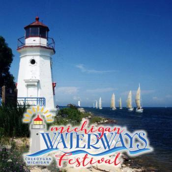 The Annual Michigan Waterways Festival Cheboygan Michigan