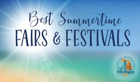 Michigan's Best Summertime Fairs & Festivals
