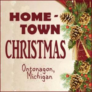 Hometown Christmas - Ontonagon Michigan
