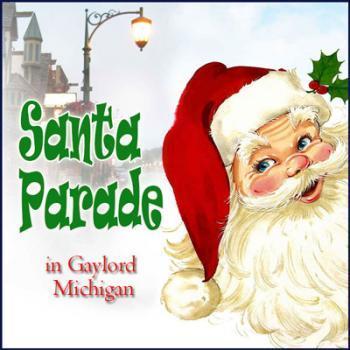 A holiday tradition the Gaylord Santa Parade