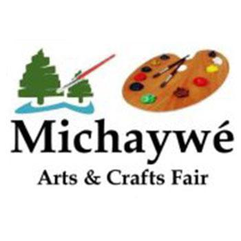 Michaywe'  Annual Arts & Crafts Fair.