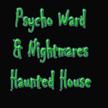 Psycho Ward & Nightmares Haunted House in Kalamazoo Michigan