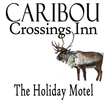 Caribou Crossings Inn at the Holiday Motel